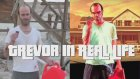 Gta Trevor Gerçek Hayatta Olsa?