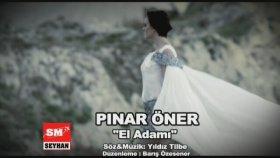 Pınar Öner - El Adamı