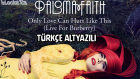 Paloma Faith - Only Love Can Hurt Like This (1080p Türkçe Altyazılı)