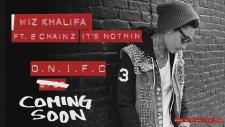 Wiz Khalifa - It's Nothin (Ft. 2 Chainz)