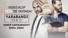 Soner Sarıkabadayı - Yara Bandı Birol Giray / Begee Remix (Official Klip)