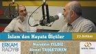 57) İslam'dan Hayata Ölçüler- 33 (Müslümanların Gazze İle İmtihanı)-Nureddin Yıldız-Ahmet Taşgetiren