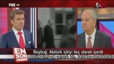 İlker Başbuğ: Atatürk İçkiyi İlaç Olarak İçerdi