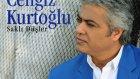 Cengiz Kurtoğlu - Bilsem Ki