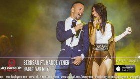 Berksan - Haberi Var Mı Feat. Hande Yener