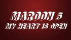 Maroon 5 - My Heart Is Open (Feat Gwen Stefani)