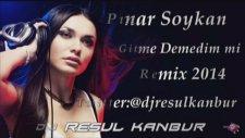 Dj Resul Kanbur Ft Pınar Soykan - Gitme Demedim Mi