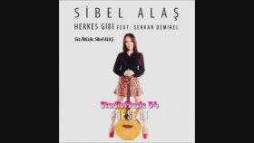 Sibel Alaş - Feat. Serkan Demirel - Herkes Gibi