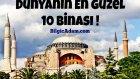 Dünyanın En Güzel 10 Binası!
