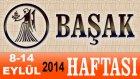 BAŞAK Burcu HAFTALIK Astroloji Yorumu 8-14 EYLÜL 2014 Astrolog DEMET BALTACI Bilinç Okulu