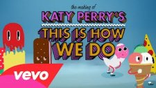 Katy Perry - This Is How We Do (Kamera Arkası)