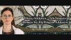 İlkay Akkaya - Ah Sensiz (Remix By Dj Engin Akkaya)