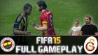 FIFA 15'te Fenerbahçe-Galatasaray Maçına Hazır Mıyız?