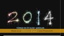 2014 Türkçe Seçme Slow Sarkılar