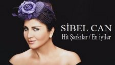 Sibel Can - Hit Şarkılar / En iyiler ( Full Karışık Mix )