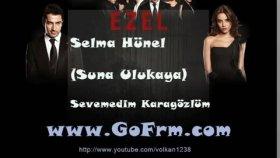 Selma Hünel - Sevemedim Karagözlüm