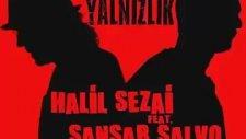 Halil Sezai Ft. Sansar Salvo - Büyük Yalnızlık (Çilek Soundtrack)