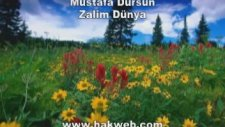 Mustafa Dursun - Zalim Dünya