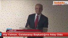 Alp Yalman, Galatasaray Başkanlığına Aday Oldu