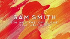 Sam Smith - I'm Not The Only One Ft. A$ap Rocky