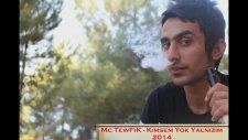 Mc Tewfik - Kimsem Yok Yalnızım