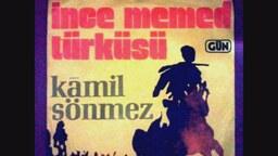 Kamil Sönmez - İnce Memed Türküsü