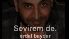 Erdal Baydar - Sevirem De