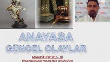 18 Ders Anayasa Hukuku - 1982 Anayasası'nda Devlet Organları / Yürütme 2