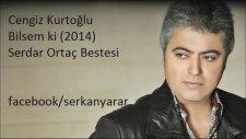 Cengiz Kurtoğlu - Bilsemki