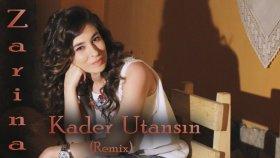 Zarina - Kader Utansın (Remix)