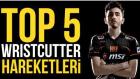 Top5: En İyi Wristcutter Hareketleri