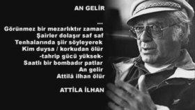 Attila İlhan - An Gelir (Kendi Sesinden)