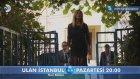 Ulan İstanbul- 18. Bölüm Fragmanı-2