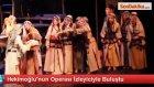 Hekimoğlu'nun Operası İzleyiciyle Buluştu