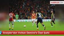 Sneijder'den Volkan Demirel'e Özel Şarkı