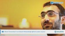 Bilkent Üniversitesi'ni ve Endüstri Mühendisliği eğitimini anlatır mısınız?