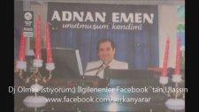 Adnan Emen - Ölesim Geldi