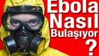 Ebola Virüsü Nasıl Bulaşıyor?