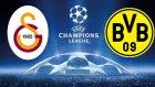 Maça Doğru: Galatasaray - Borussia Dortmund
