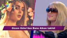 Gizem Güler'den Banu Alkan Taklidi - Bu Tarz Benim