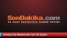 Antalya'da Madenciler İçin İki Eylem