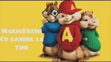 Mario Fresh  Am Ramas Cu Gandul La Tine (Chipmunks Version)