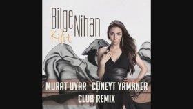 Bilge Nihan - Kilit ( Murat Uyar & Cuneyt Yamaner Club Remix ) Yeni !!