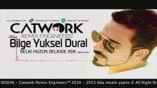 Catwork Ft. Bilge Yuksel Dural - Belki Huzun Belki De Ask (Radio Vers)