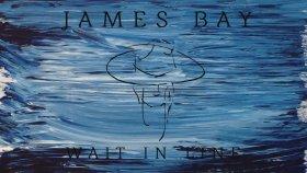 James Bay - Wait In Line