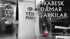 Damar Şarkılar / Arabesk Şarkılar 2014 - 2015