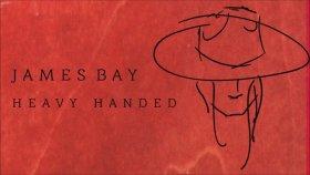 James Bay - Heavy Handedvy