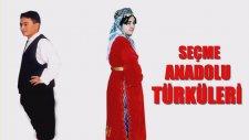 Seçme - Anadolu Türküleri ( Modern Türküler )