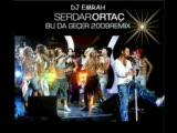 Dj Emrah&serdar Ortaç/bu Da Geçer/2009 Remix