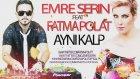 Emre Serin Feat Fatma Polat - Aynı Kalp Remix